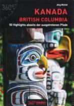 Kanada - British Columbia: 50 Highlights abseits der ausgetretenen Pfade