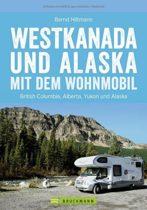 Reiseführer Westkanada und Alaska mit dem Wohnmobil